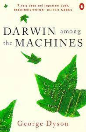 Darwin Among the Machines by George B Dyson