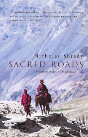 Sacred Roads by Nicholas Shrady