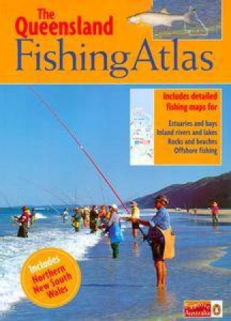The Queensland Fishing Atlas by Various