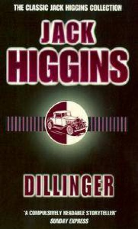 Dillinger by Jack Higgins