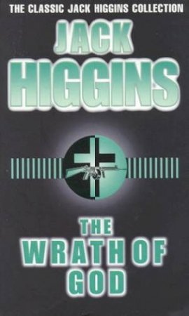 The Wrath Of God by Jack Higgins
