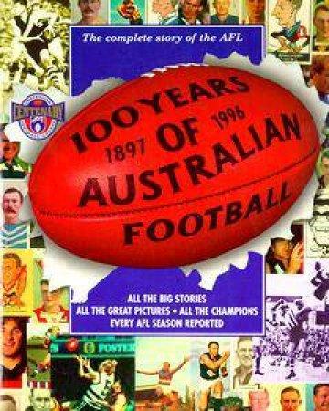 100 years Of Australian Football by John Ross