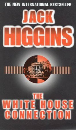 The White House Connection by Jack Higgins