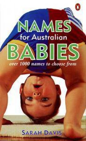Names for Australian Babies by Sarah Davis