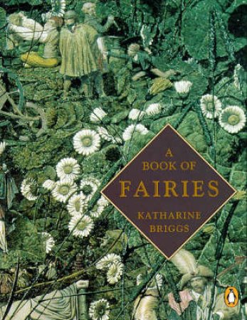 A Book Of Fairies by Katharine Briggs
