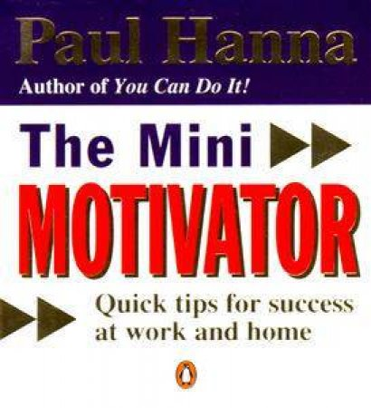 The Mini Motivator by Paul Hanna