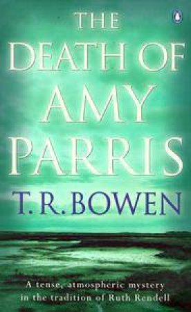 The Death Of Amy Parris by Trevor Bowen