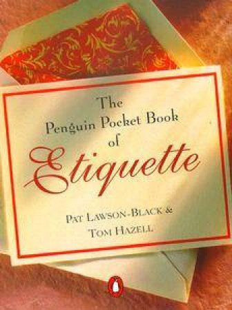 The Penguin Pocket Book of Etiquette by Pat Lawson-Black & Tom Hazell