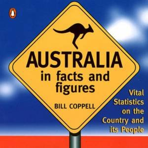 Australia in Facts & Figures by Bill Coppell