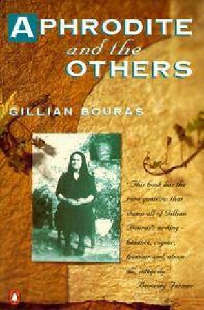 Aphrodite And The Others by Gillian Bouras