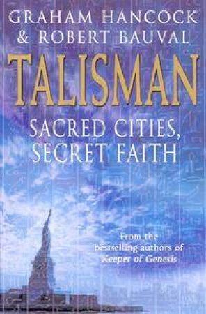 Talisman: Sacred Cities, Secret Faith by Robert Bauval