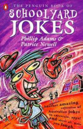 The Penguin Book of Schoolyard Jokes by Adams Phillip & Patrice Newell