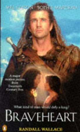 Braveheart - Film Tie-In by Randall Wallace