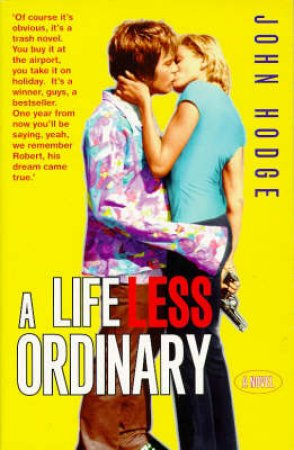 A Life Less Ordinary by John Hodge