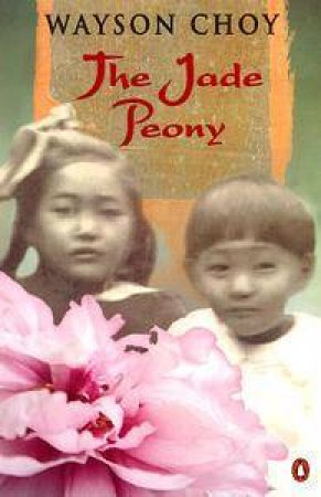 The Jade Peony by Wayson Choy