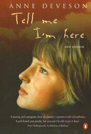 Tell Me I'm Here by Anne Deveson