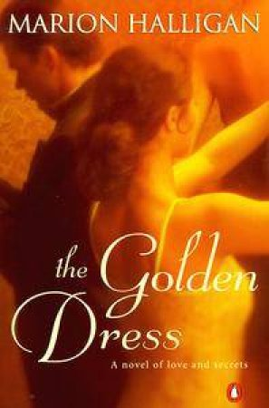 The Golden Dress by Marion Halligan