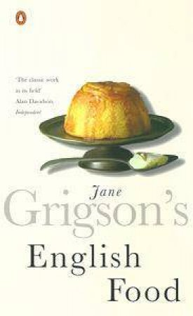Jane Grigson's English Food by Jane Grigson
