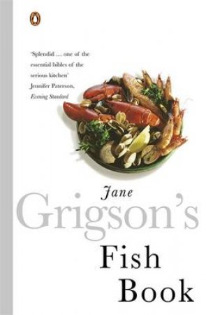 Jane Grigson's Fish Book by Jane Grigson