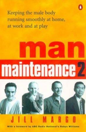 Man Maintenance 2 by Margo Jill