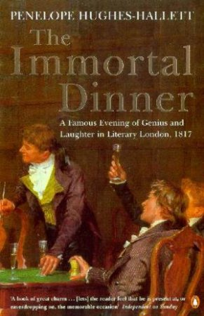 The Immortal Dinner by Philippa Hughes Hallett