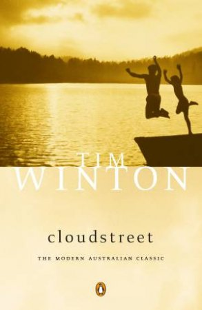 Penguin Modern Classics: Cloudstreet by Tim Winton