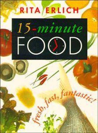 15 Minute Food by Rita Erlich
