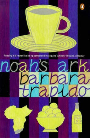 Noah's Ark by Barbara Trapido
