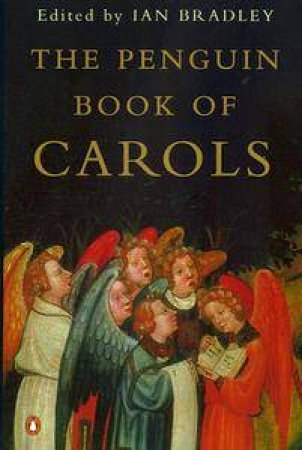 The Penguin Book Of Carols by Ian Bradley