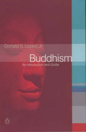 Buddhism by Donald Lopez