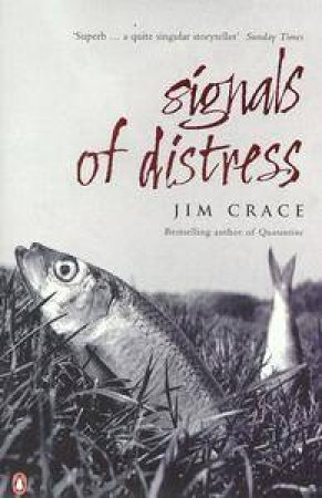 Signals Of Distress by Jim Crace