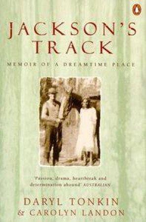 Jackson's Track by Daryl Tonkin & Carolyn Landon