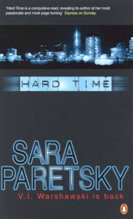 A V.I. Warshawski Novel: Hard Time by Sara Paretsky