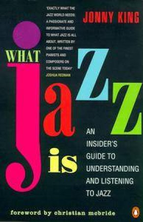 What Jazz Is by Jonny King