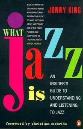 What Jazz Is by Jonny King