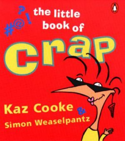 The Little Book Of Crap by Kaz Cooke