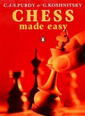 Pocket Penguin: Chess Made Easy by Peter G Koshnitsky