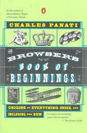 The Browser's Book Of Beginnings by Charles Panati