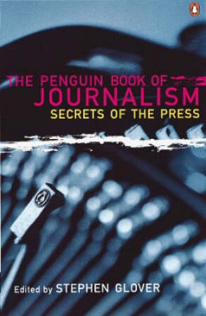 The Penguin Book Of Journalism by Various