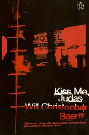 Kiss Me, Judas by Will Christopher Baer
