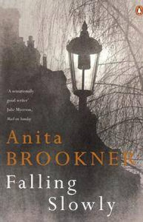 Falling Slowly by Anita Brookner