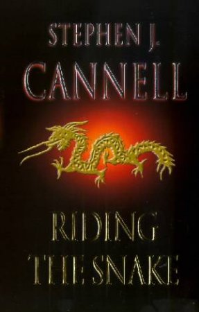 Riding The Snake by Stephen Cannell