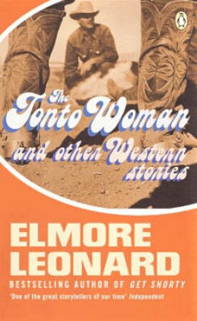 Tonto Woman & Other Western Stories by Elmore Leonard