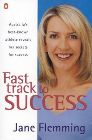 Fast Track To Success by Jane Flemming