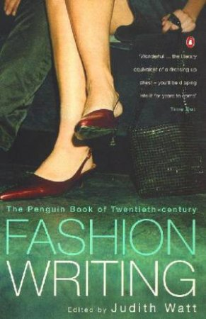 The Penguin Book Of Twentieth Century Fashion Writing by Judith Watt
