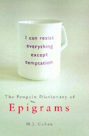 The Penguin Book Of Epigrams by M J Cohen