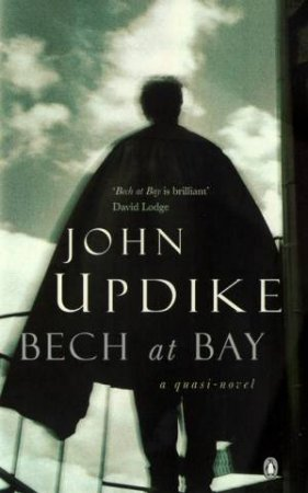 Bech At Bay: A Quasi-Novel by John Updike