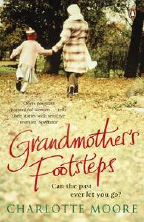 Grandmother's Footsteps by Charlotte Moore