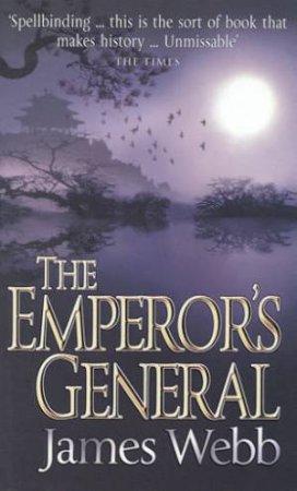 The Emperor's General by James Webb