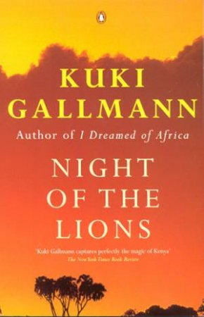 Night Of The Lions by Kuki Gallmann